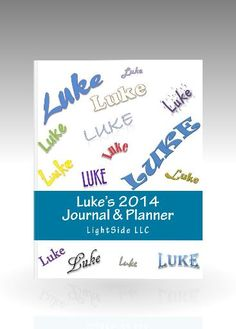 Luke's own personalized 2014 Journal and Planner is simple and easy to use at any age. Two pages per week allows Luke to view an entire week's plans and activities at a glance. Perfect for use as a journal, daily planner, tracking goals and accomplishments, logging work hours, chores, tasks, financial matters, diet, weight loss, gardening notes, goals and more.
