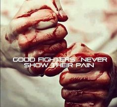 Good fighters don't feel pain, thus it's a passion, their way of life