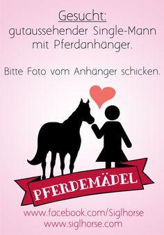Gesucht: gutaussehender Single-Mann mit Pferdeanhänger. Bitte Foto vom Anhänger schicken.  #pferd #pferdemädchen