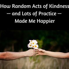 Random Acts of Kindness i am doing this, it feels great, really and I am very poor, but it is  something anyone can do