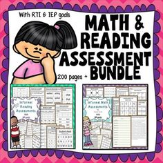 Math assessments that are great for Special Education IEP or RTI progress monitoring and Reading assessments that are great for Special Education IEP and RTI.  Student assessment pages and data tracking sheets included. This is a growing assessment product.