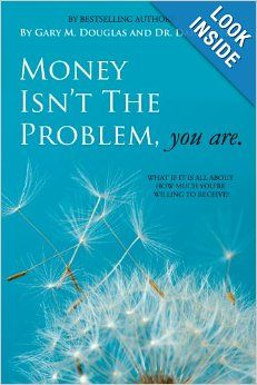 In Money Isn't The Problem, You Are, Gary Douglas and Dain Heer share processes, tools, and points of view that you can use to change the way money flows into your life.