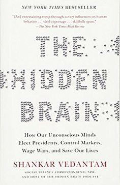 The Hidden Brain: How Our Unconscious Minds Elect Presidents, Control Markets, Wage Wars, and Save Our Lives Best Books To Read, Good Books, My Books, Love Reading, Reading Lists, Thing 1, Reading Rainbow, Continuing Education, My Escape