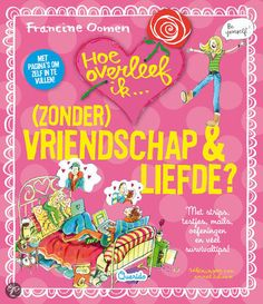 Francine Oomen - Hoe overleef ik (zonder) vriendschap en liefde || Querido 2012 || Rosa geeft survivaltips over vriendschap, pesten, homoseksualiteit en zelfvertrouwen. Met interessante testjes, crea-tips, informatie, ballonstrips en (natuurlijk) survivaltips. || Op tiplijst kinderjury 2013 || www.bol.com/nl/p/hoe-overleef-ik-vriendschap-en-liefde/9200000002308353/