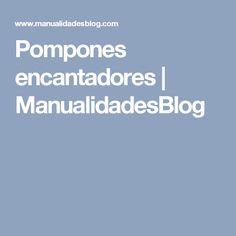 Pompones encantadores      ManualidadesBlog