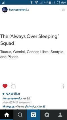 Always over sleeping squad...Zodiac