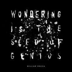"William Mocca: ""Wondering is the seed of genius."" | Eye on Design"