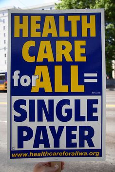 Health Care for All = Single Payer