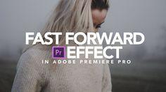 Fast Forward Effect | Adobe Premiere Pro Tutorial