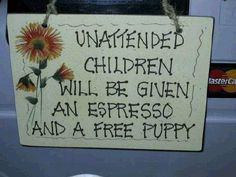 Unattended Children sign in store