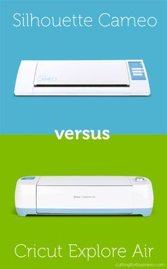 Silhouette Cameo versus Cricut Explore - Which One is Best for You? by cuttingforbusiness.com