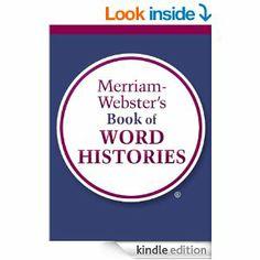 Amazon.com: Merriam-Webster's Book of Word Histories eBook: Merriam-Webster Inc.: Kindle Store