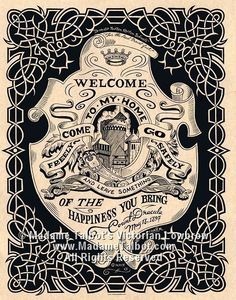 "Madame Talbot's ""Welcome to my home. Come freely, go safely And leave something of the Happiness You Bring."""