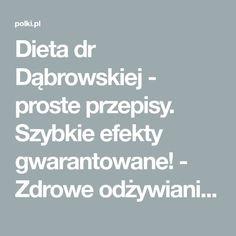 Dieta dr Dąbrowskiej - proste przepisy. Szybkie efekty gwarantowane! - Zdrowe odżywianie - Polki.pl Detox, Food And Drink, Health Fitness, Healthy Eating, Drinks, Bread, Beverages, Health And Wellness, Drink