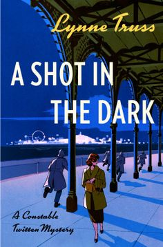 "Read ""A Shot in the Dark A Constable Twitten Mystery"" by Lynne Truss available from Rakuten Kobo. The charming first novel in a new comic crime series from New York Times bestselling author Lynne Truss. Orange Book, Dark Books, Shot In The Dark, British Humor, Thing 1, Mystery Series, Mystery Books, Penguin Classics, Beautiful Book Covers"
