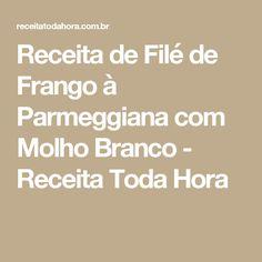 Receita de Filé de Frango à Parmeggiana com Molho Branco - Receita Toda Hora