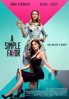 A SIMPLE FAVOR, directed by Paul Feig, centers around Stephanie (Anna Kendrick), a mommy vlogger who seeks to uncover the truth behind her best friend Emily's (Blake Lively) sudden disappearance from their small town. Anna Kendrick, Blake Lively Movies, Rupert Friend, Johnny English, Andrew Rannells, Gone Girl, Eddie Redmayne, About Time Movie, Jason Momoa