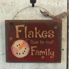 Primitive Flakes Run In Our Family, Primitive Snowmen,Snowman Sign,Snowmen Sign,Snowmans,Painted Snowman,Primitive Christmas,Wood Sign by FlatHillGoods on Etsy