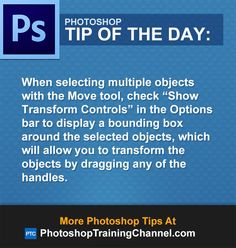 """When selecting multiple objects with the Move tool, check """"Show Transform Controls"""" in the Options bar to display a bounding box around the selected objects, which will allow you to transform the objects by dragging any of the handles."""