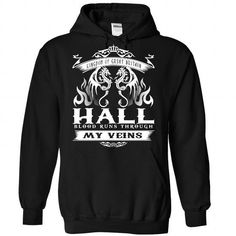 HALL blood runs though my veins T Shirts, Hoodies. Get it here ==► https://www.sunfrog.com/Names/Hall-Black-Hoodie.html?41382