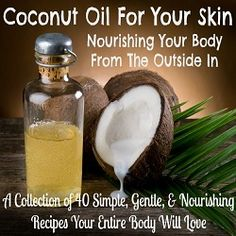 52 Uses for Coconut Oil - The Simple, The Strange, and The Downright Odd! - Delicious Obsessions