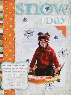 Snow Day Page-Position stamped images on a photo's uncluttered background for a whimsical vibe. Let the design overlap onto the page background to help ground the photo. Add a large chipboard title and matching journaling block for balance on the page.