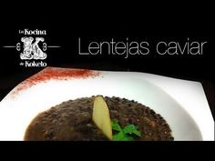 Lentejas caviar. Koketo. Video #recetas de #platos @joao victorómicos elaborados por @chefkoketo. Puedes ver esta y otras #recetas en nuestro blog de #gastronomia http://koketo.es o bien siguiendones en twitter @Jorge Hdez Alonso. #koketo