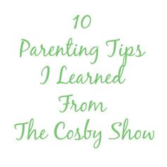 10 Parenting Tips I Learned From The Cosby Show | Natural Parents Network