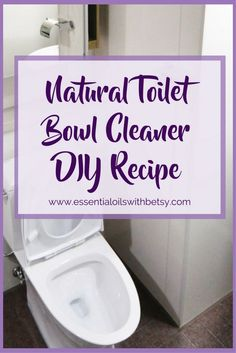 Natural Toilet Bowl Cleaner DIY Recipe  Did you know that you can clean your toilet naturally?  This blog post shares my natural toilet bowl cleaner DIY recipe.  It's only 3 ingredients,  but it gets our toilets sparkly clean!  Why Use A Natural Toilet Bowl Cleaner?  Where to get ingredients via @eoilswithbetsy