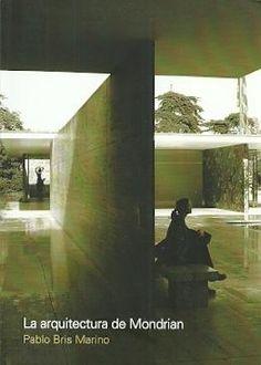 La arquitectura de Mondrian. Autor: Bris Marino, Pablo Signatura: 74 BRS  Na biblioteca: http://kmelot.biblioteca.udc.es/record=b1543676~S1*gag