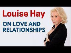 Power Thoughts on Love and Relationships | Louise Hay - YouTube