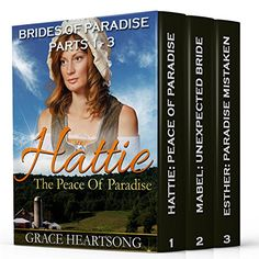 Mail Order Bride: The Brides Of Paradise: Standalone Stories 1-3 (Clean Sweet Historical Western Mail Order Bride Romance Series) (The Brides Of Paradise Bundles) by Grace Heartsong http://www.amazon.com/dp/B01C64WZMS/ref=cm_sw_r_pi_dp_NYfcxb0FTXDCX