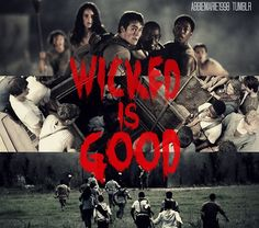 WICKED is good. The Maze Runner.