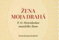 Pod názvom Žena moja drahá vyšla korešpondencia P. O. Hviezdoslava - Zaujímavosti - SkolskyServis.TERAZ.sk