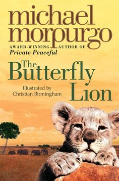 Michael Morpurgo - The Butterfly Lion. This book is recommended for We have read many of Michael Morpurgo's books and enjoyed each one of them. He is a great author and writes for younger children and adults too, so look out his books and enjoy. Great Books, New Books, Books To Read, Michael Morpurgo Books, Lion Book, Books For Teens, Chapter Books, Book Photography, Free Reading