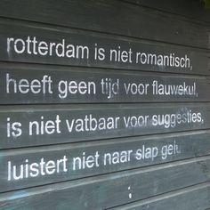 Quote van de nachtburgermeester van Rotterdam   Jules Deelder   The Netherlands Rotterdam, Rotten, Dutch Quotes, Holland, City, Graffiti, Posters, Funny, The Nederlands