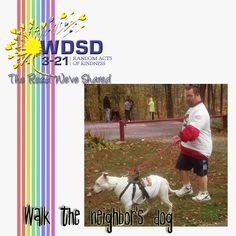 Walk a neighbor's dog Down Syndrome Day, Random Acts, Acting, Baseball Cards, Dogs, Doggies, Pet Dogs, Dog
