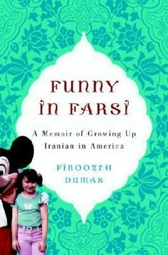 Cover image for Funny in Farsi : a memoir of growing up Iranian in America