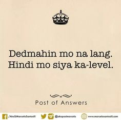 Dedma Tagalog Qoutes, Pinoy Quotes, Hugot Lines, Say Something, Cards Against Humanity, Humor, Sayings, Random Quotes, Culture