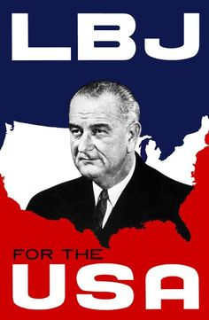 """Campaign poster with black and white head shot of Lyndon Baines Johnson that reads """"LBJ For The USA"""". American Presidents, Us Presidents, American History, Presidential Campaign Posters, Political Campaign, Campaign Slogans, Democratic Election, Presidential Election, Persona"""