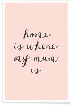 Home Is where My Mum Is als Premium Poster von THE MOTIVATED TYPE | JUNIQE