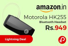 Amazon #LightningDeal is offering 62% off on Motorola HK255 Bluetooth Headset at Rs.949 Only. Sleek, true comfort design and easy-to-use controls, 1 year warranty.  http://www.paisebachaoindia.com/motorola-hk255-bluetooth-headset-at-rs-949-only-amazon/