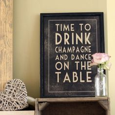 time to drink champagne and dance on the table black print