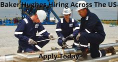 Baker Hughes Is Hiring Big Time Across The US  Drivers, Equipment Operators, Mechanics, Directional Drilling, Production Operators, Chemical Service Reps, WIreline Staff, Coiltubing Staff, AMO Techs, Engineers, Financial Staff, Innovatory Staff, Managers, Supervisors, IT Staff, HR Staff, Dispatchers, Warehouse Staff, Law Staff and Many More!