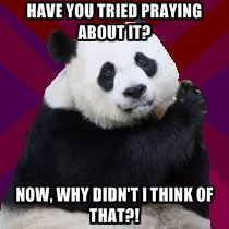 Infertile Panda - Have you tried praying about it? Now, why didn't I think of that?!