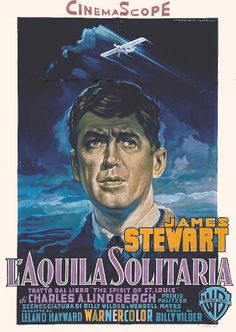 THE SPIRIT OF ST. LOUIS (1957) - James Stewart as 'Charles A. Lindbergh' - Produced by Leland Hayward - Directed by Billy Wilder - Warner Bros. - Italian movie poster.