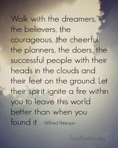 Walk with the dreamers and believers