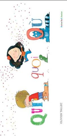 Qui quoi où - OLIVIER TALLEC #renaudbray #livre #book French Classroom, French Immersion, Story Time, Cute Cartoon, Gifts For Kids, Illustrators, Literacy, Literature, Language