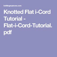 Knotted Flat i-Cord Tutorial - Flat-i-Cord-Tutorial.pdf