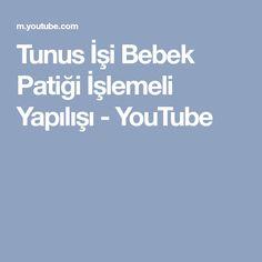 Tunus İşi Bebek Patiği İşlemeli Yapılışı - YouTube